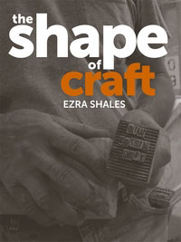 The Shape of Craft by Ezra Shales